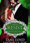 Resist: Anya by Tami Lund and Michelle Fox