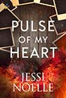 Pulse of My Heart by Jessi Noelle