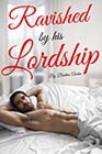 Ravished by His Lordship by Beatrix Arden